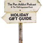 Tune-in: 3rd-ish Annual Pen Addict Holiday Gift Guide Podcast