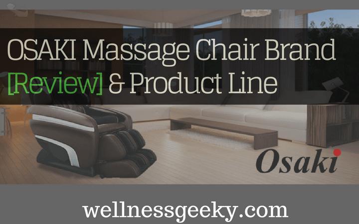 Osaki Massage Chair Reviews Product Line April 2018