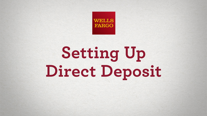 How to Set up Direct Deposit Video \u2013 Wells Fargo