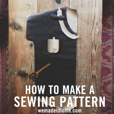 HOW TO MAKE A SEWING PATTERN | wemadeithome.com