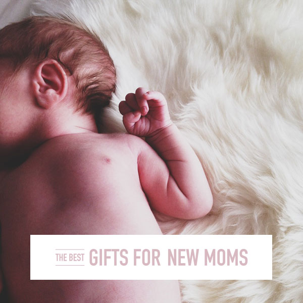 The Best Gifts for New Moms | wemadeithome.com