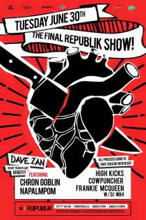 The Final Republik Show - June 30, 2015 w/ Chron Goblin, Napalmpom, HIgh Kicks & DJ Wah
