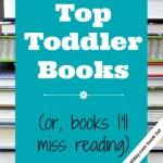 Best Toddler Books, or Books I'll Miss Reading