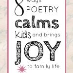 8 Ways to Use Poetry to Calm Your Kids and Bring Joy to Your Daily Life