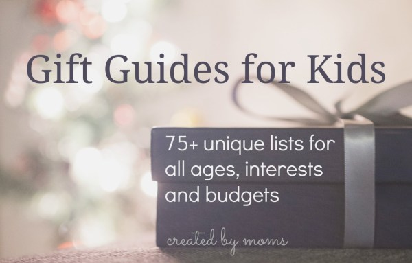 Gift guides for kids.