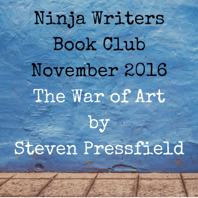 Ninja Writers Book ClubNovember 2016The War of ArtbySteven Pressfield