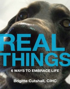 Real Things by Brigitte Cutshall, CIHC