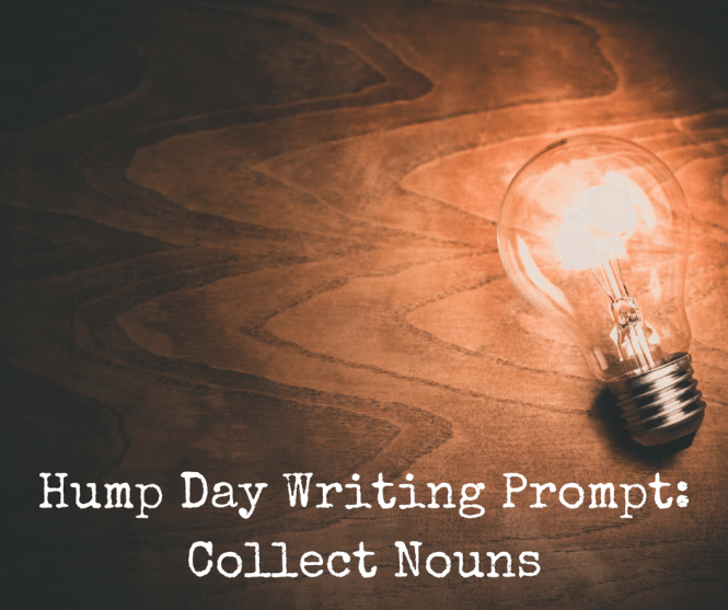 hump-day-writing-prompt-collect-nouns