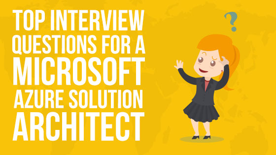 Top Interview Questions for Azure Solution Architect - Whizlabs Blog - sales team leader interview questions