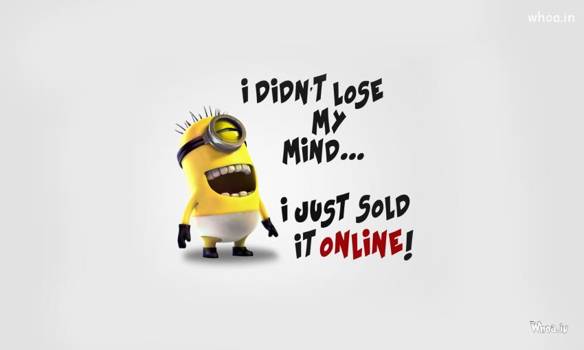 3d Moving Wallpapers Of Lord Krishna Funny Minions With Funny Line I Didn T Lose My Mind Hd