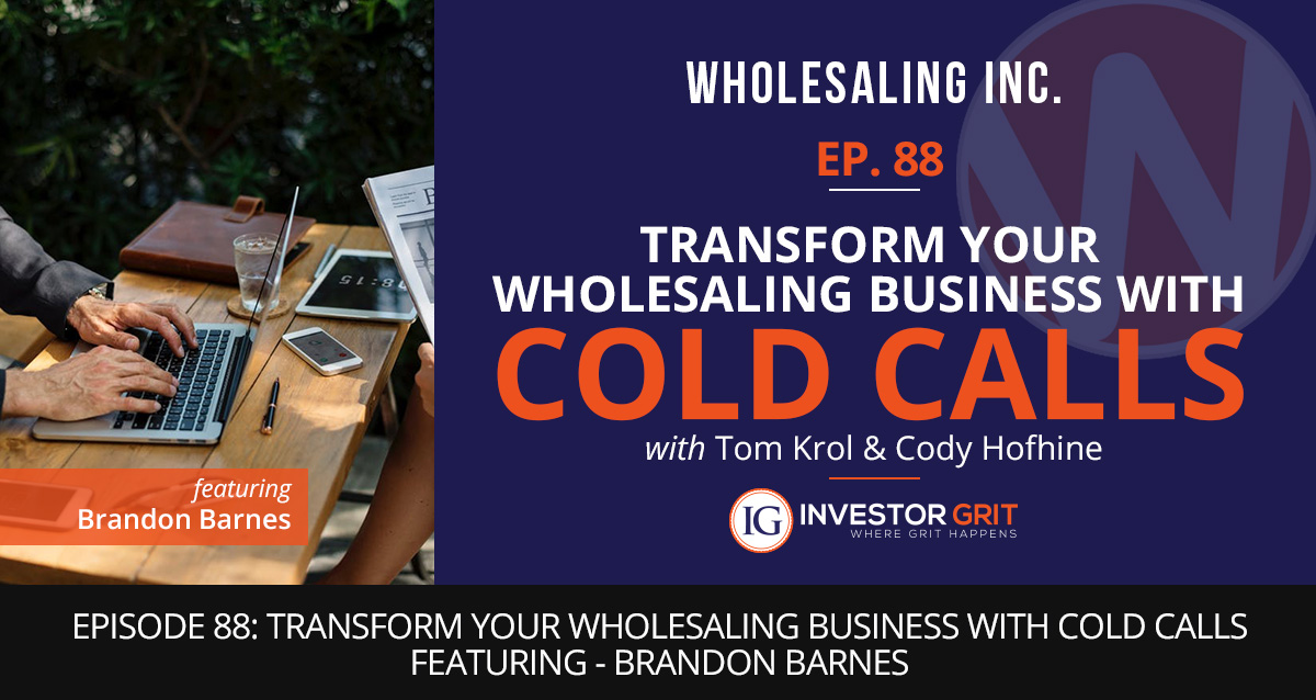 Episode 88 Transform Your Wholesaling Business with Cold Calls