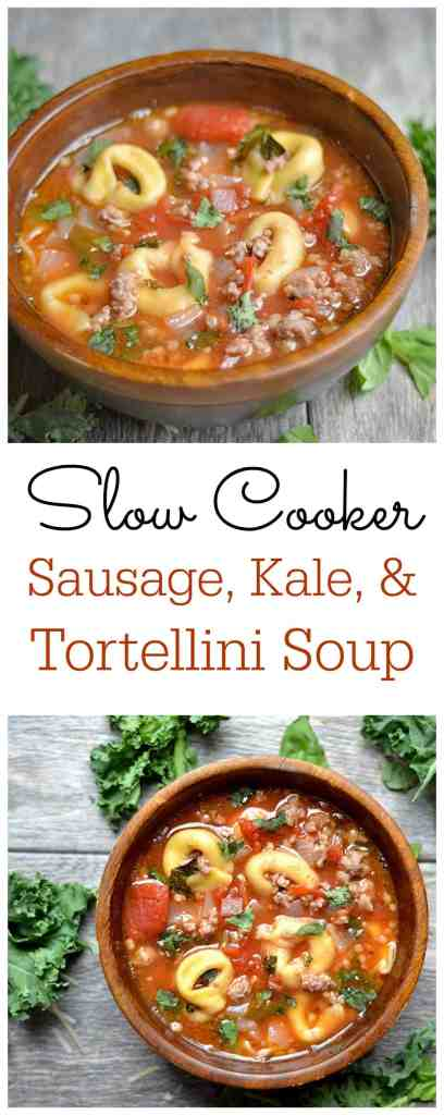 Slow Cooker Sausage, Kale, and Tortellini Soup - Wholesomelicious