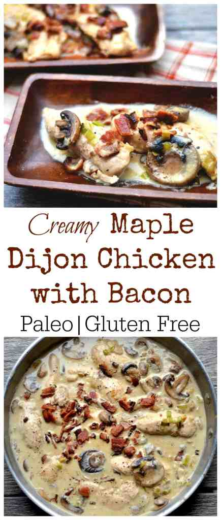 Creamy Maple Dijon Chicken with Bacon (Paleo) - Wholesomelicious
