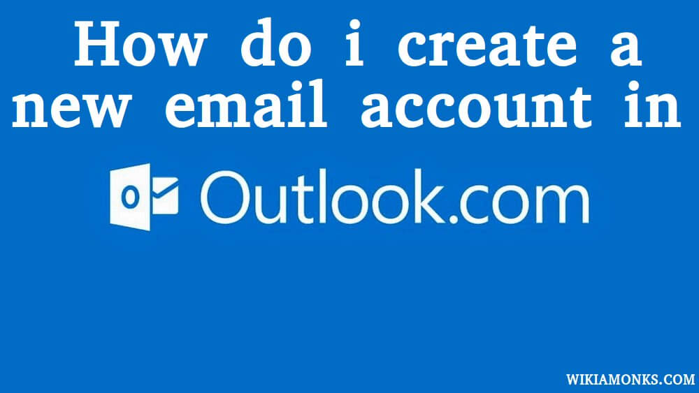 How do you create an Outlook email account? - create outlook account