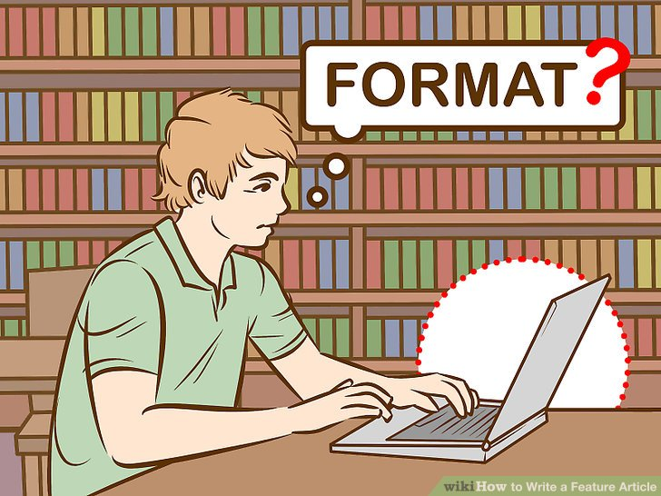 How to Write a Feature Article (with Pictures) - wikiHow