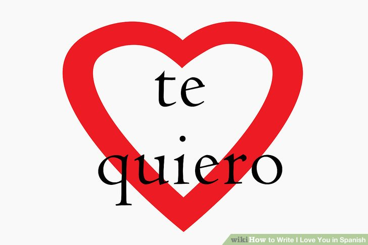 How to Write I Love You in Spanish 8 Steps (with Pictures) - spanish speller