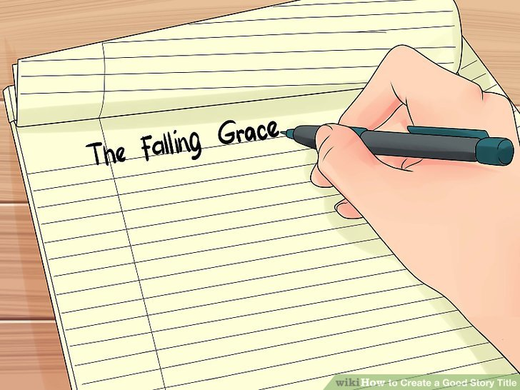 How to Create a Good Story Title 12 Steps (with Pictures)