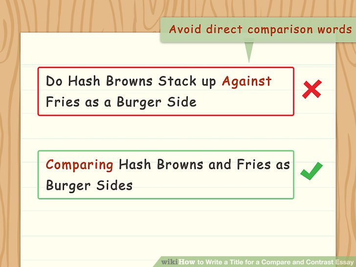 3 Ways to Write a Title for a Compare and Contrast Essay - wikiHow