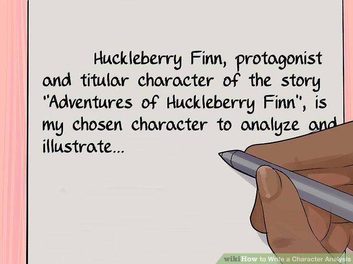How to Write a Character Analysis (with Pictures) - wikiHow