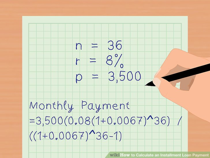 3 Ways to Calculate an Installment Loan Payment - wikiHow