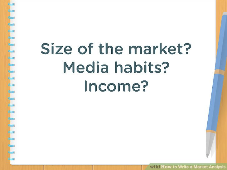 How to Write a Market Analysis (with Pictures) - wikiHow