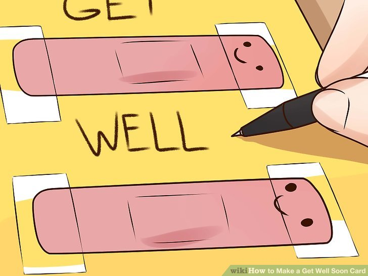 3 Ways to Make a Get Well Soon Card - wikiHow