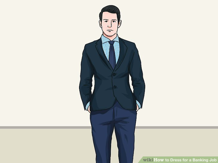 How to Dress for a Banking Job 12 Steps (with Pictures) - wikiHow