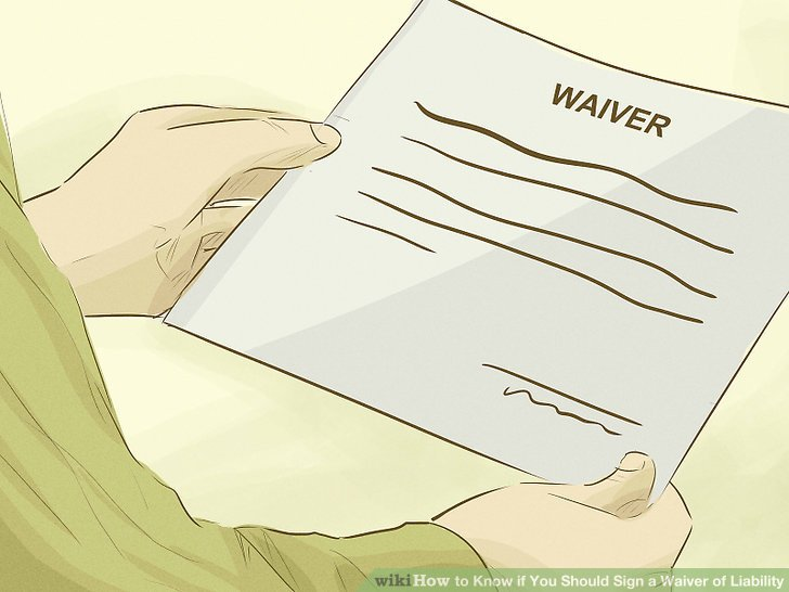 3 Ways to Know if You Should Sign a Waiver of Liability - wikiHow