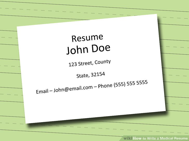 How to Write a Medical Resume 7 Steps (with Pictures) - wikiHow