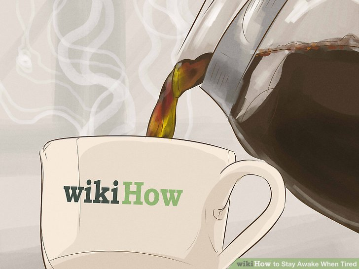 The Easiest Way to Stay Awake When Tired - wikiHow