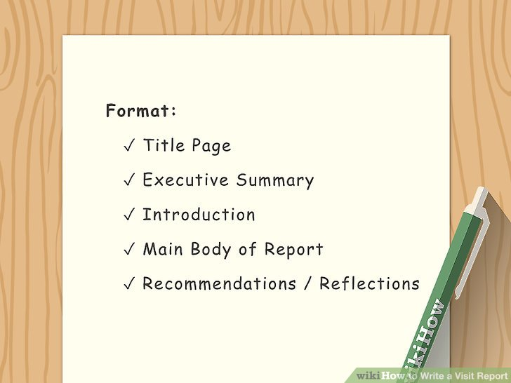 How to Write a Visit Report 12 Steps (with Pictures) - wikiHow - how to write an official report format