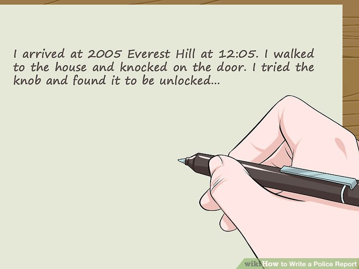 How to Write a Police Report 14 Steps (with Pictures) - wikiHow - how to write an incident report