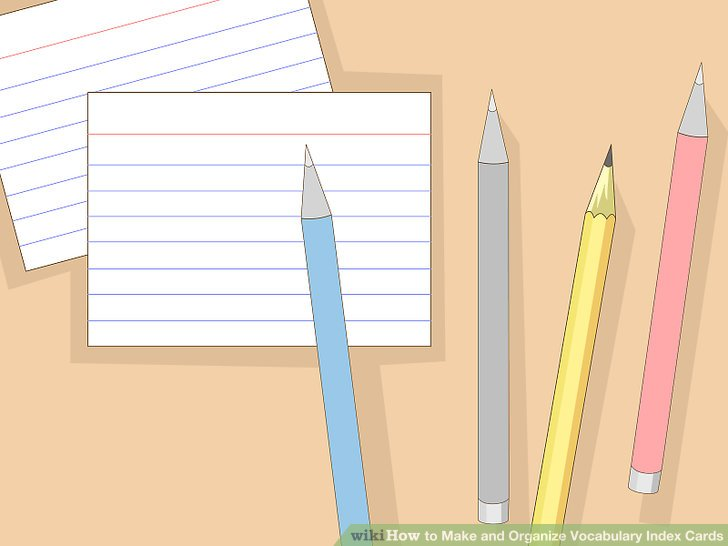 3 Ways to Make and Organize Vocabulary Index Cards - wikiHow - make index card