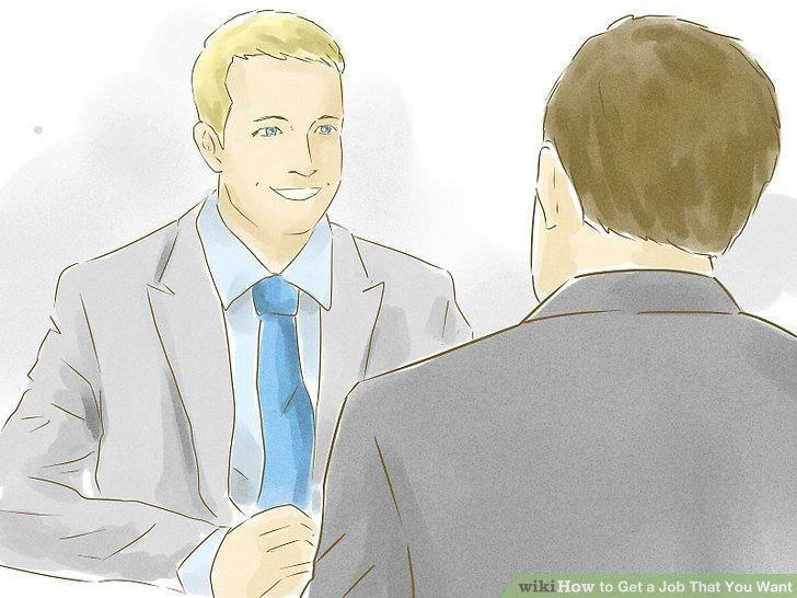 3 Ways to Get a Job That You Want - wikiHow