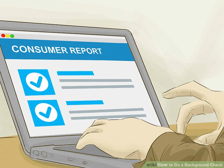 3 Ways to Do a Background Check - wikiHow - background report