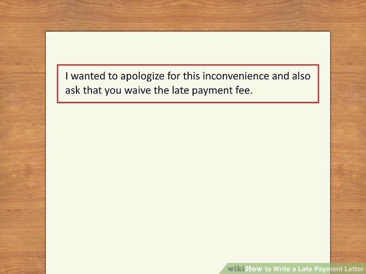 How to Write a Late Payment Letter 9 Steps (with Pictures) - apology letter for being late