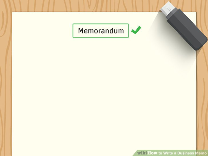 The Best Way to Write a Business Memo - wikiHow - external memo templates