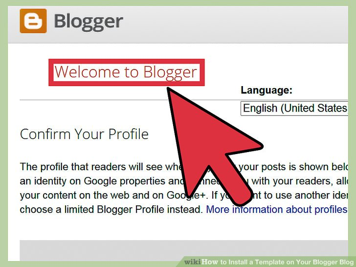 How to Install a Template on Your Blogger Blog 8 Steps - template