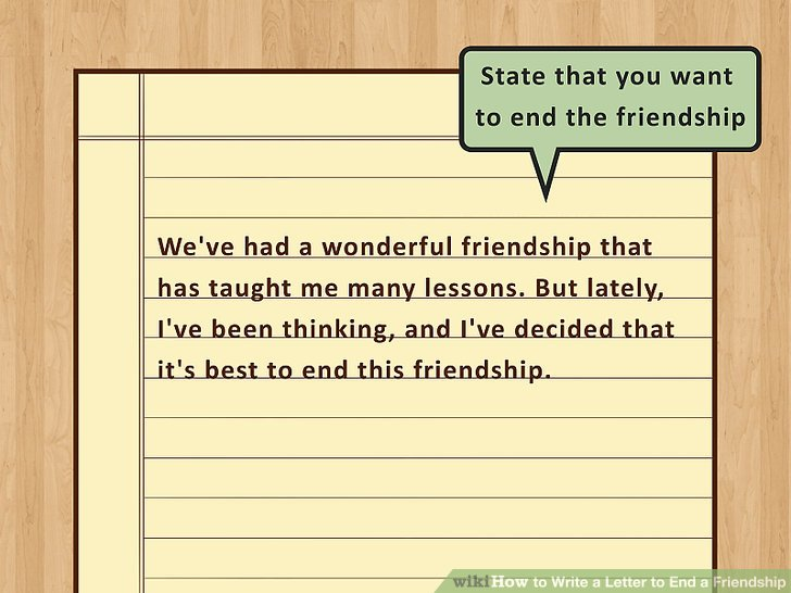 How to Write a Letter to End a Friendship 9 Steps (with Pictures)
