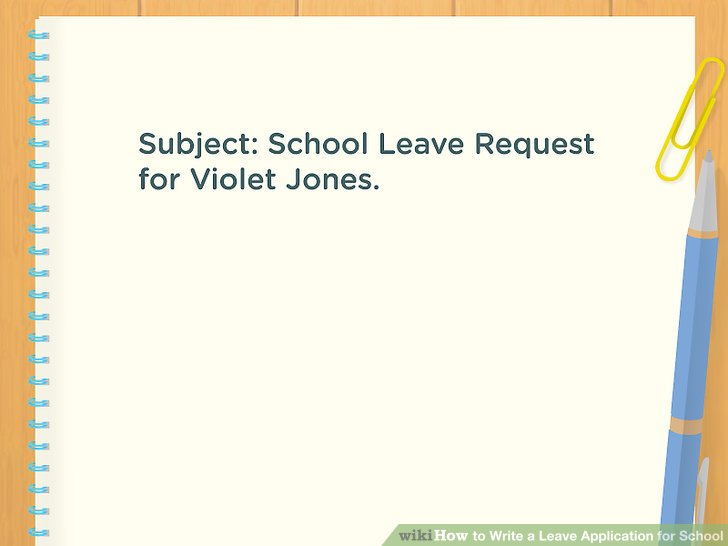 How to Write a Leave Application for School (with Pictures) - How To Write An Leave Application