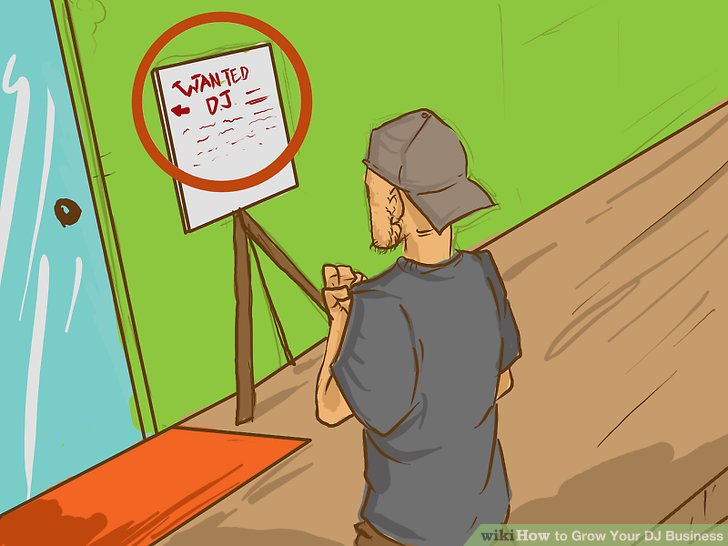 How to Grow Your DJ Business (with Pictures) - wikiHow