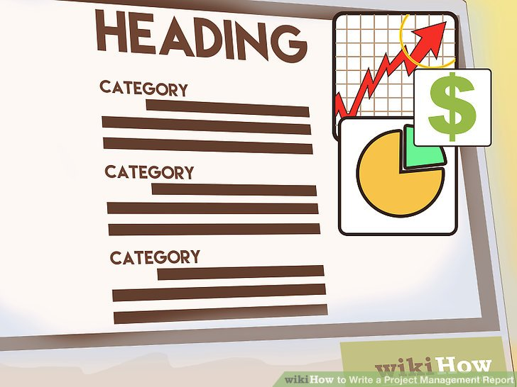 How to Write a Project Management Report (with Pictures) - wikiHow - project report
