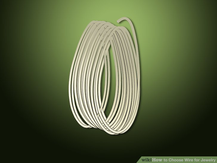How to Choose Wire for Jewelry 3 Steps (with Pictures) - wikiHow