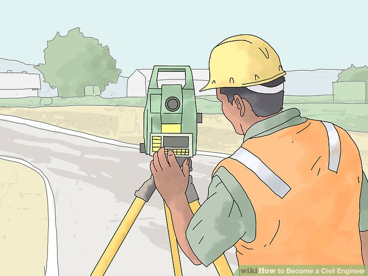 How to Become a Civil Engineer (with Pictures) - wikiHow