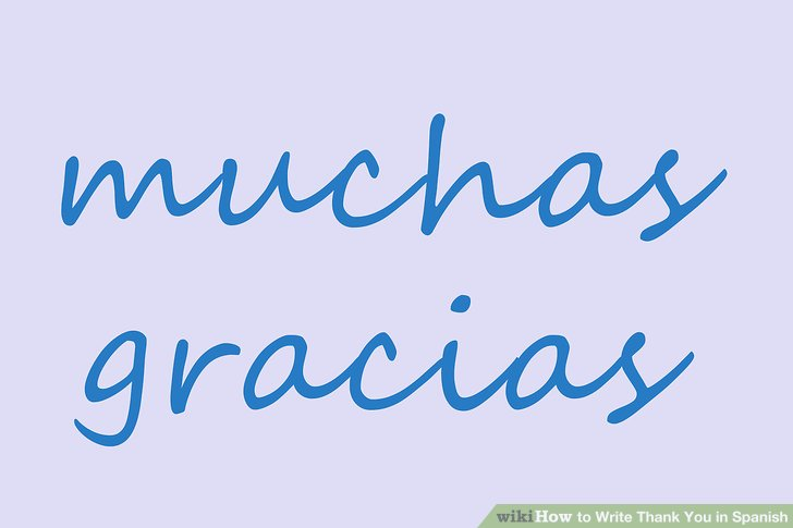 3 Ways to Write Thank You in Spanish - wikiHow