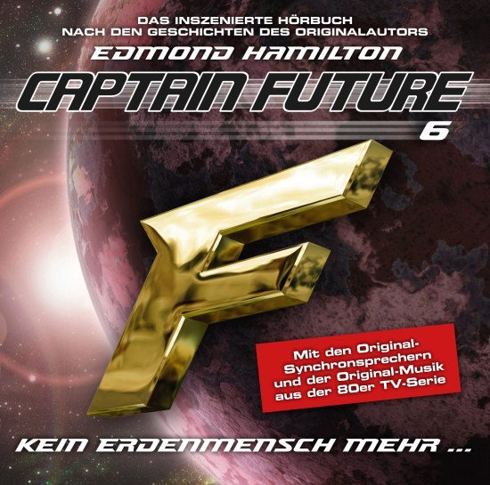 Captain Future: - Kein Erdmensch mehr ...