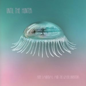 Hope Sandoval & The warm Inventions - Until The Hunter - Tendril Tales