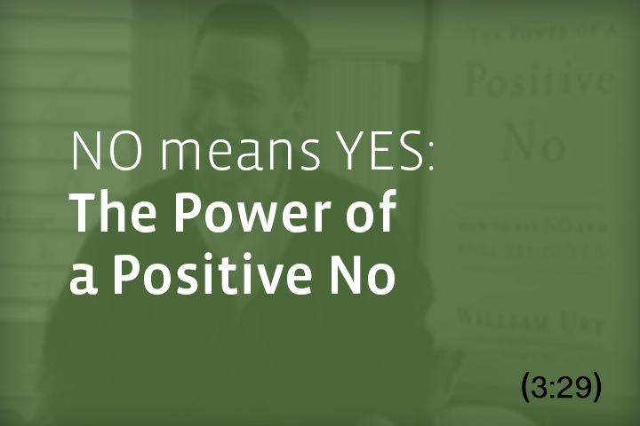 William Ury No Means Yes The Power of a Positive No