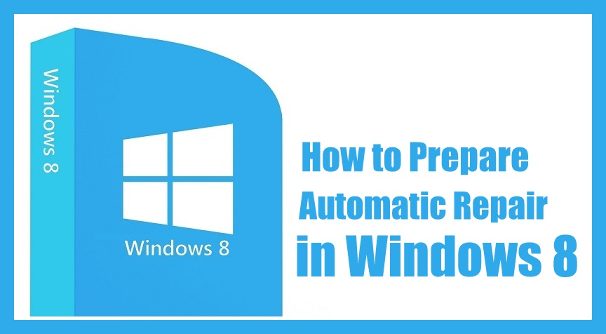 How to Prepare for Automatic Repair in Windows 8 - Windows Informer