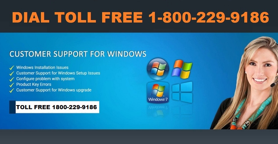 Windows 7 Technical Support Number 1-800-229-9186 Microsoft